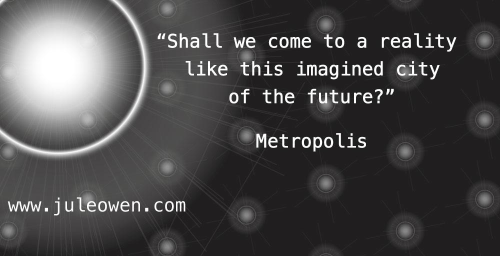 Metropolis Quote