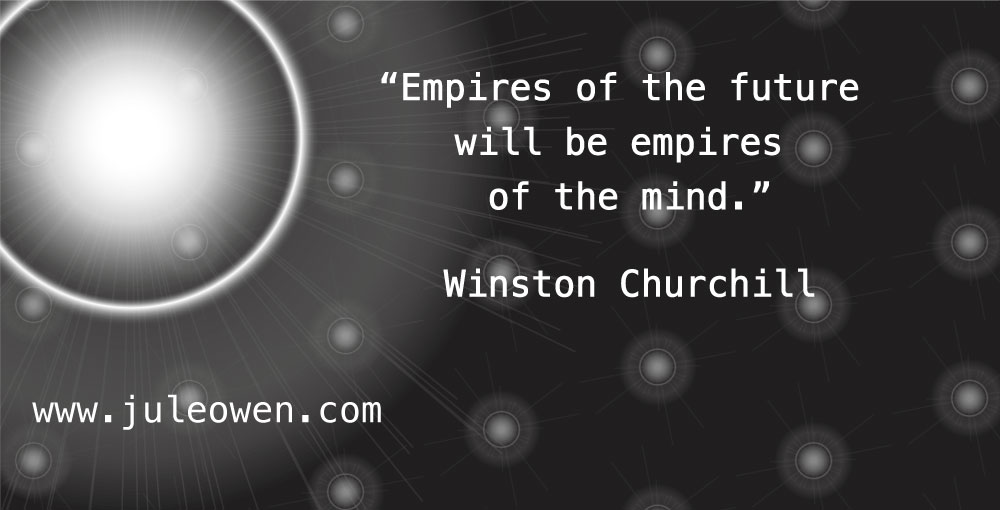 Empires of the Future Will be Empires of the Mind